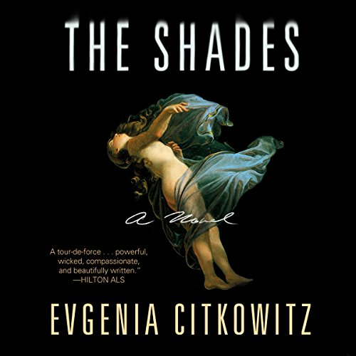 The Shades     A Novel              De :                                                                                                                                 Evgenia Citkowitz                               Lu par :                                                                                                                                 Sarah Zimmerman                      Durée : 4 h et 54 min     Pas de notations     Global 0,0