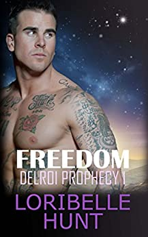 Freedom (Delroi Prophecy Book 1) by [Loribelle Hunt]