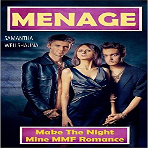 Menage: Make the Night Mine MMF Romance audiobook cover art