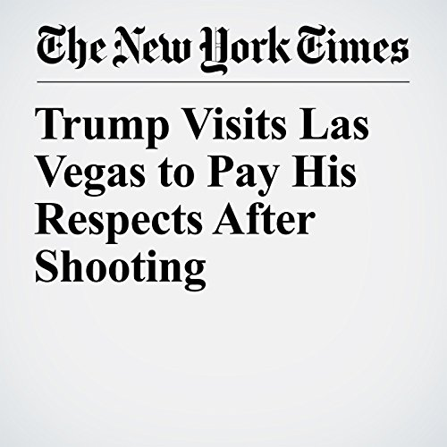 Trump Visits Las Vegas to Pay His Respects After Shooting copertina