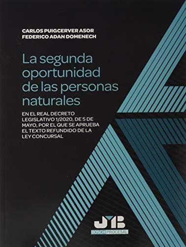 La segunda oportunidad de las personas naturales: en el Real Decreto Legislativo 1/2020, de 5 de mayo, por el que se aprueba el texto refundido de la ... 72 (Colección Procesal J.M. Bosch Editor)