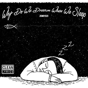 Why Do We Dream When We Sleep