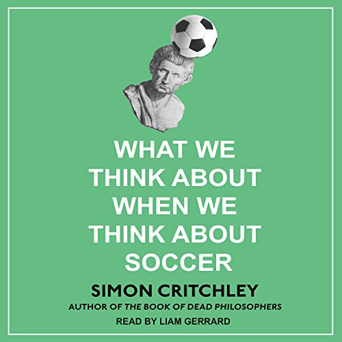 What We Think About When We Think About Soccer audiobook cover art