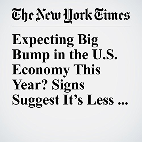 Expecting Big Bump in the U.S. Economy This Year? Signs Suggest It's Less Likely copertina