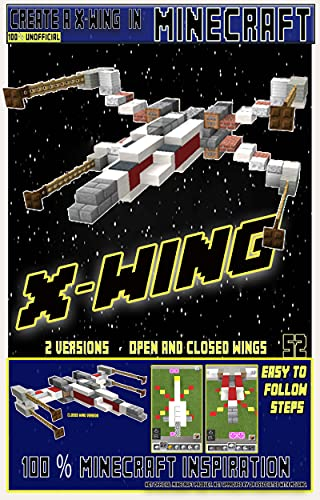 Create a X-Wing in Minecraft: How to build Star Wars X-Wing in Minecraft (Star Wars Builds Book 1) (English Edition)