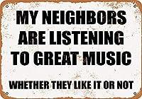 私の隣人は素晴らしい音楽を聴いています。 彼らがそれを好きかどうか。 ブリキサインヴィンテージ鉄塗装メタルプレートノベルティ装飾クラブカフェバー。