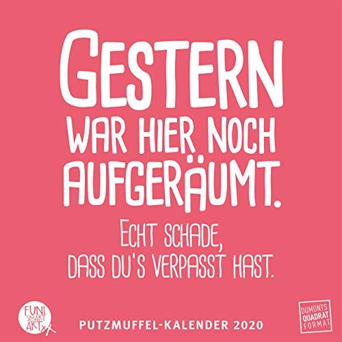Putzmuffel-Kalender 2020 – Witzige Sprüche von FUNI SMART ART– Quadrat-Format – 12 Monatsblätter mit typografisch gestalteten Sprüchen