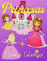 Princesas Libro de Colorear: Increíbles ilustraciones con bonitas princesas/ para niñas de 3 a 9 años