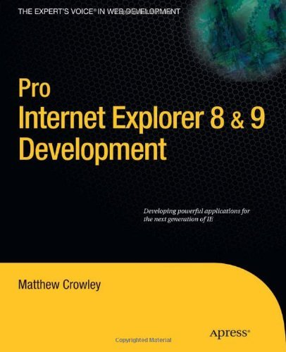Pro Internet Explorer 8 & 9 Development: Developing Powerful Applications for The Next Generation of IE (Expert's Voice in Web Development) (English Edition)