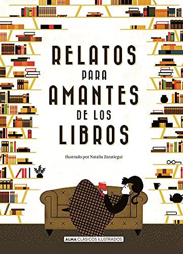 Relatos para amantes de los libros (Clásicos ilustrados) (Spanish Edition)