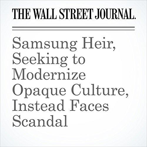 Samsung Heir, Seeking to Modernize Opaque Culture, Instead Faces Scandal copertina