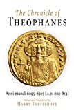 The Chronicle of Theophanes: Anni Mundi 6095-6305 (A.D. 602-813) (The Middle Ages) - Theophanes