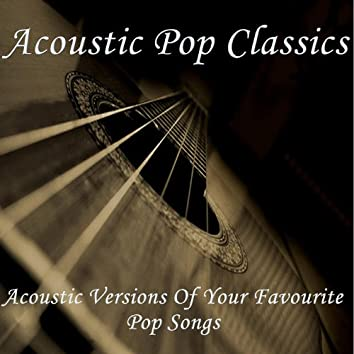 Acoustic Pop Classics - Acoustic Versions of Your Favourite Pop Songs