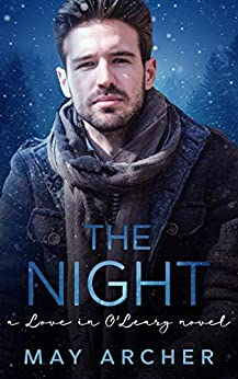 The Night (Love in O'Leary Book 5) by [May Archer]