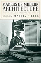 Makers of Modern Architecture by Martin Filler (2007-08-01)
