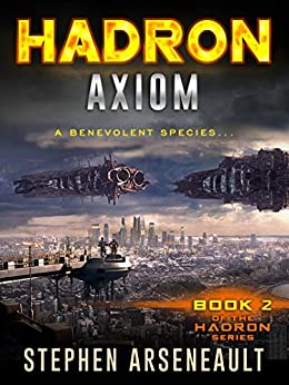 HADRON Axiom: (Book 2) by [Stephen Arseneault]