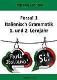 Forza! 1 Italienisch Grammatik: 1. und 2. Lernjahr