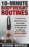 10 Minute Bodyweight Routines: High Performance Bodyweight Training...