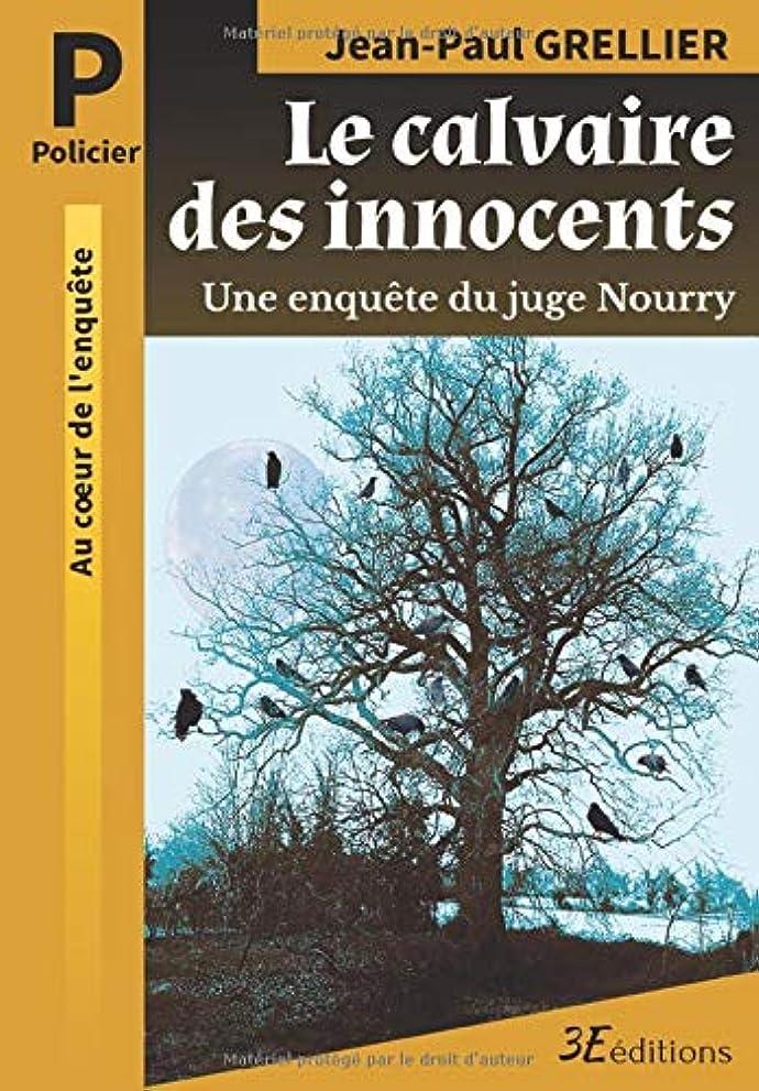 ペレットコントラスト定期的Le calvaire des innocents: Une enquête du juge Nourry (Les enquêtes du juge Nourry)
