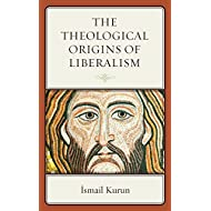 The Theological Origins of Liberalism