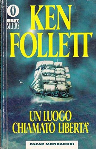 UN LUOGO CHIAMATO LòIBERTA',KEN FOLLETT