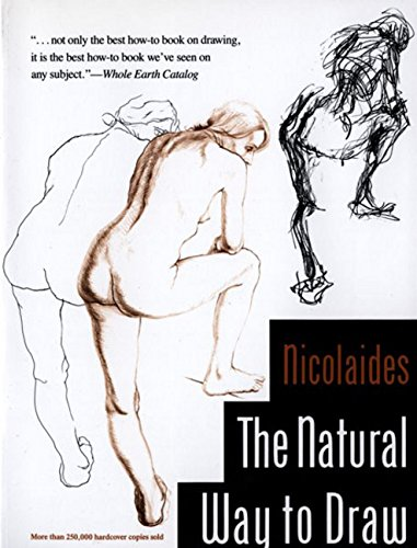 The Natural Way to Draw: A Working Plan for Art Study By Kimon Nicolaides