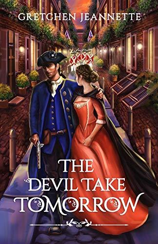 The Devil Take Tomorrow by Gretchen Jeannette ebook deal