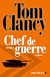 Chef de guerre - tome 1 (Séries Tom Clancy)