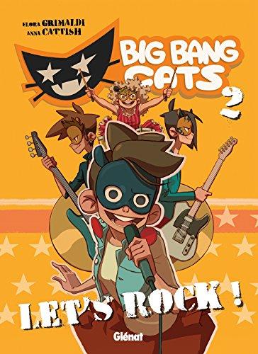 Big Bang Cats - Tome 02: Let's rock !