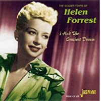 I Had The Craziest Dream - The Golden Years Of Helen Forrest [ORIGINAL RECORDINGS REMASTERED] 4CD SET by Helen Forrest