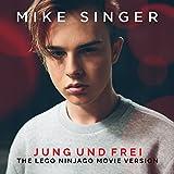 Jung und frei (The LEGO Ninjago Movie Version)