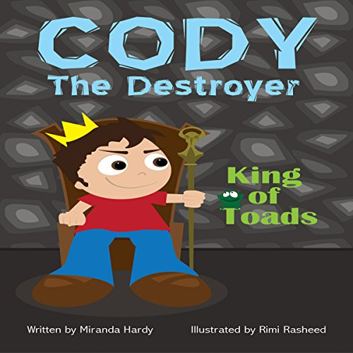 Cody the Destroyer, King of Toads (Volume 1) audiobook cover art