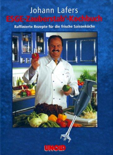 Johann Lafers ESGE-Zauberstab-Kochbuch