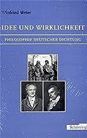 Idee und Wirklichkeit: Philosophie deutscher Dichtung