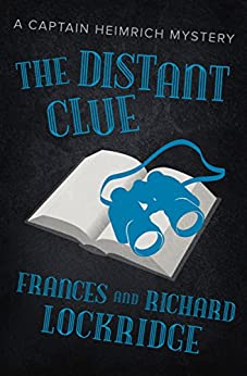 The Distant Clue (The Captain Heimrich Mysteries) by [Frances Lockridge, Richard Lockridge]