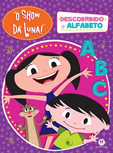 O Show da Luna - Descobrindo o alfabeto