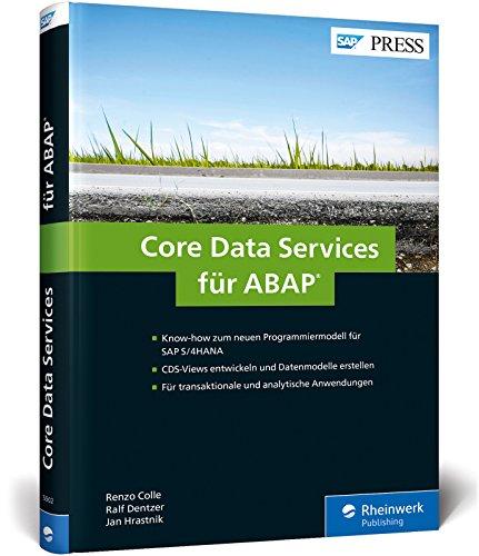 Core Data Services für ABAP: CDS-Views und Datenmodelle für SAP S/4HANA entwickeln