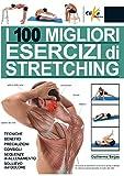 i 100 migliori esercizi di stretching