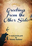 Greetings from the Other Side: A mediumistic path (English Edition)