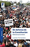 En defensa de la Constitución: Reflexiones para la historia (Spanish Edition)