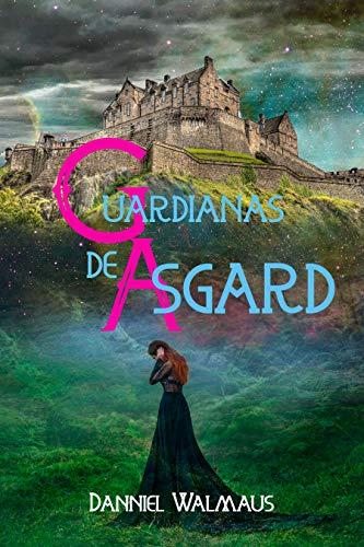 Guardianas de Asgard de Danniel Walmaus