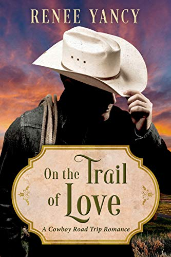 On the Trail of Love: A Cowboy Road Trip Romance (English Edition)