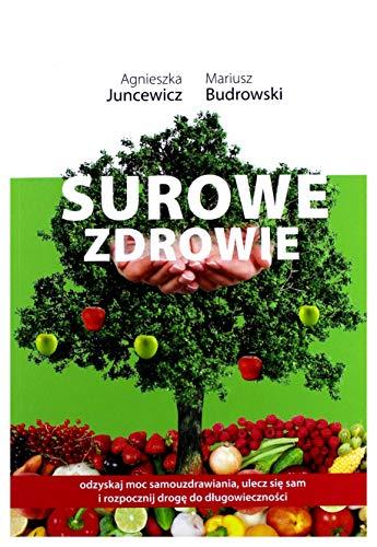 Surowe zdrowie - Agnieszka Juncewicz, Mariusz Budrowski [KSIÄĹťKA]