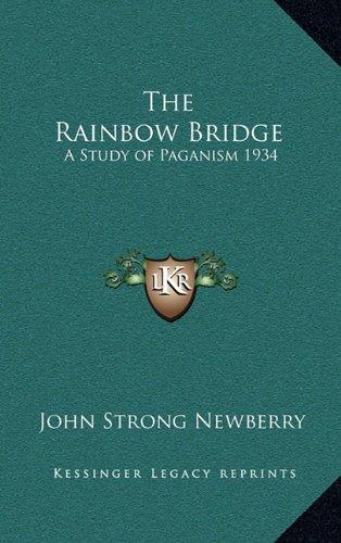 The Rainbow Bridge: A Study of Paganism 1934