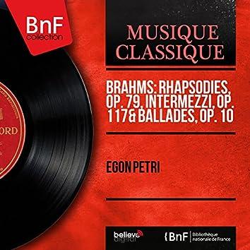 Brahms: Rhapsodies, Op. 79, Intermezzi, Op. 117 & Ballades, Op. 10 (Mono Version)