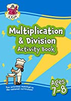 New Multiplication & Division Activity Book for Ages 7-8 (Year 3): perfect for learning at home