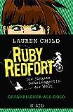 Lauren Child: Ruby Redfort - Gefährlicher als Gold