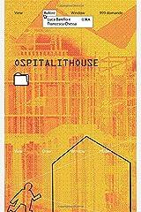 Ospitalithouse (Racconti d'abitare) (Italian Edition) Paperback