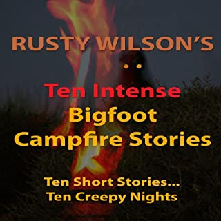 Ten Intense Bigfoot Campfire Stories cover art