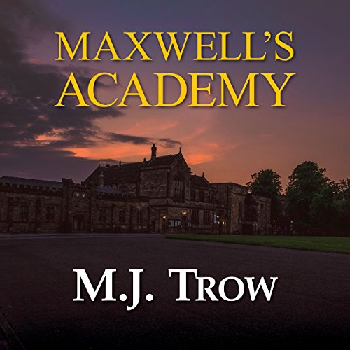 Maxwell's Academy     Mad Max, Book 19              By:                                                                                                                                 M. J. Trow                               Narrated by:                                                                                                                                 Peter Wickham                      Length: 8 hrs and 33 mins     13 ratings     Overall 4.8